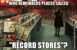 """Memes, Record, and 🤖: WHO REMEMBERS PLACES CALLED  """"RECORD STORES"""""""