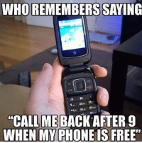 "Memes, Phone, and Free: WHO REMEMBERS SAVING  1-8  ""CALL ME BACK AFTER9  WHEN MY PHONE IS FREE"" Kids today will never know..."