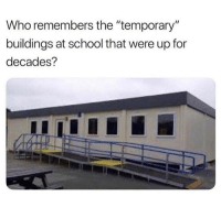 """School, Who, and For: Who remembers the """"temporary""""  buildings at school that were up for  decades?"""