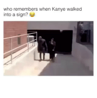 Instagram, Kanye, and Meme: who remembers when Kanye walked  into a sign? follow @kardashiianreact the 1 kardashian-jenner meme page on instagram 😂 @kardashiianreact 👄 @kardashiianreact 🍑 @kardashiianreact