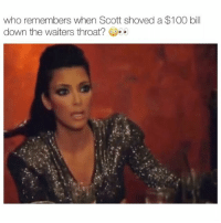 """Anaconda, Memes, and 🤖: who remembers when Scott shoved a $100 bll  down the waiters throat? try commenting """"shook"""" letter by letter without getting interrupted 😂👀 - follow @kardashiianvideos (me) for more 💓"""