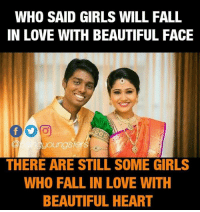 Youngster: WHO SAID GIRLS WILL FALL  IN LOVE WITH BEAUTIFUL FACE  鄪:  youngster  THERE ARE STILL SOME GIRLS  WHO FALL IN LOVE WITH  BEAUTIFUL HEART