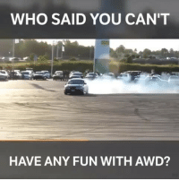 Definitely, Memes, and 🤖: WHO SAID YOU CAN'T  HAVE ANY FUN WITH AWD? Definitely looks fun! 📹:Jonas