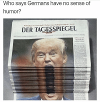 "Who, Humor, and Sense of Humor: Who says Germans have no sense of  humor?  DER TAGESSPIEGEL ""Rawr"""