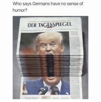 Click, Memes, and Best: Who says Germans have no sense of  humor?  DER TAGESSPIEGEL no more BLACKHEADS 😍 ▶ Best Thing Is You Can Now Get it for FREE!!! Just go to @blackmaskmiracles and click link in bio @blackmaskmiracles ▶ @blackmaskmiracles