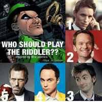 Memes, Gotham, and 🤖: WHO SHOULD PLAY  THE RIDDLER??  n inspired by @56 comics  @bat-on-gotham:  2 Who do you think should play Riddler in the DCEU?!?! If the actor you think isn't in the meme, name him in the comments!! 😎😃 《J-VO》