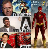 Who do you want to see Direct EzraMiller's Solo ' FLASH' Movie in 2018 or 2019 ? 🤔 Here are the Top 3 FrontRunners to Direct TheFlash ! The First is RobertZemeckis (Director of The BackToTheFuture Trilogy and ForestGump), Second is MatthewVaughn (Director of Both KingsMan and KickAss Movies), and Lastly SamRaimi (Director of The SpiderMan Trilogy) ! I really Hope DC Chooses the Director Soon, and we get this Movie on he Right Track ! DCEU HYPE ! 💥 DCExtendedUniverse ⚡️ JusticeLeague: WHO  SHOULD  THE  FLASH  DIRECT.  ROBERTZEMECKIS  MATTHEW VAUGHN  DC, MARVEL UNITE  SAM RAIMI  E Who do you want to see Direct EzraMiller's Solo ' FLASH' Movie in 2018 or 2019 ? 🤔 Here are the Top 3 FrontRunners to Direct TheFlash ! The First is RobertZemeckis (Director of The BackToTheFuture Trilogy and ForestGump), Second is MatthewVaughn (Director of Both KingsMan and KickAss Movies), and Lastly SamRaimi (Director of The SpiderMan Trilogy) ! I really Hope DC Chooses the Director Soon, and we get this Movie on he Right Track ! DCEU HYPE ! 💥 DCExtendedUniverse ⚡️ JusticeLeague