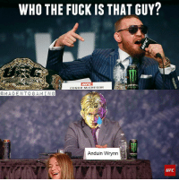 @madentogaming ✔ hearthstone gamingmeme conormcgregor anduin worldofwarcraft: WHO THE FUCK IS THAT GUY?  CONOR MCGREGOR  @MA DEN TO GAMING  Anduin Wrynn  UFC @madentogaming ✔ hearthstone gamingmeme conormcgregor anduin worldofwarcraft