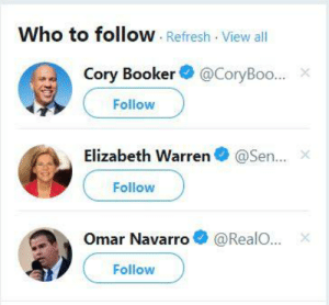 Elizabeth Warren, Fake, and Native American: Who to follow. Refresh . View all  Cory Booker@CoryBoo...  Follow  Elizabeth Warren@Sen...*  Follow  Omar Navarro@Real..X  Follow Why are my top two Twitter recommendations a fake Spartacus and a fake Native American?