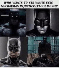 Batman: WHO WANTS TO SEE WHITE EYES  FOR BATMAN INJUSTICE LEAGUE MovIE?