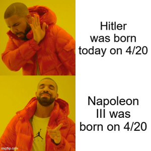 Who was born today? Not Hitler!: Who was born today? Not Hitler!