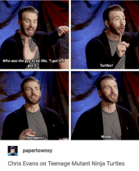 "eteled ot tnaw I chrisevans: Who was the guyto be like, ""l got it,0  got it.  Turtles!  Ninjas!  leenagers  papertownsy  Chris Evans on Teenage Mutant Ninja Turtles eteled ot tnaw I chrisevans"