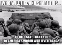 """Thank You, Veterans!!!: WHO WILL LIKE AND SHARE THIS  TO HELPSAY """"THANK YOU""""  TO AMERICA's WORLD WARIIVETERANSP  img flip com Thank You, Veterans!!!"""