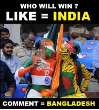 Memes, India, and 🤖: WHO WILL WIN?  LIKE E INDIA  10  24'  COMMENT BANGLADESH