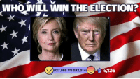 Memes, Trump, and Mad: WHO WILL WIN THE ELECTION?  4.126  027,888 VS 032,014 Who do you think will win the election? Sad face for Hillary, mad face for Trump.