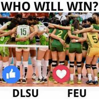 Volleyball, Filipino (Language), and La Salle: WHO WILL WIN?  TIAMZON  14  FEU  DLSU LA SALLE OR FEU?  La Salle - :like: FEU - <3