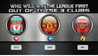 WHICH CLUB OUT OF THESE 3 WILL WIN THE PREMIER LEAGUE THE SOONEST, IT MIGHT TAKE A WHILE, BUT WHO CAN WIN IT FIRST IN THE FUTURE: WHO WILL WINHHEILEAGUE FIRST  OUT OF THESE B CLUBS  1612  3462  661 WHICH CLUB OUT OF THESE 3 WILL WIN THE PREMIER LEAGUE THE SOONEST, IT MIGHT TAKE A WHILE, BUT WHO CAN WIN IT FIRST IN THE FUTURE