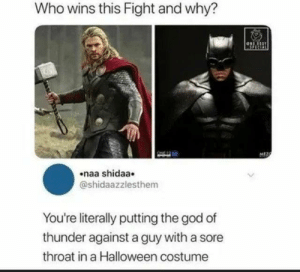 from twitter.com/shidaazzlesthem: Who wins this Fight and why?  MEZC  naa shidaa  @shidaazzlesthem  You're literally putting the god of  thunder against a guy with a sore  throat in a Halloween costume from twitter.com/shidaazzlesthem