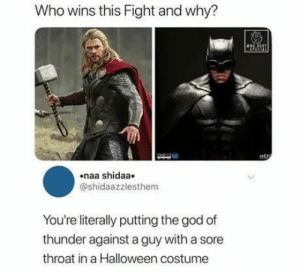 god tier fight by Charlestzy MORE MEMES: Who wins this Fight and why?  MEZO  naa shidaa  @shidaazzlesthem  You're literally putting the god of  thunder against a guy with a sore  throat in a Halloween costume god tier fight by Charlestzy MORE MEMES