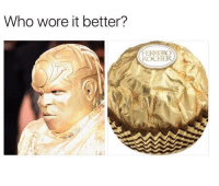 """Memes, Who Wore It Better, and Http: Who wore it better?  FERRERO  ROCHER <p>Do Cee Lo Green memes have any value? via /r/MemeEconomy <a href=""""http://ift.tt/2lHEuzg"""">http://ift.tt/2lHEuzg</a></p>"""