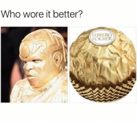 Memes, Reddit, and Who Wore It Better: Who wore it better?  FERRERO  ROCHER CeeLo Green has lost his damn mind 😂 (reddit-tacoreddit)
