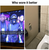 Memes, Who Wore It Better, and Mma: Who wore it better  NA  The guy has 100's of millions of dollars ahd he  comes out dressed as a gloryhole _o_ floydmayweather connormcgregor mma   Follow @aranjevi for more!