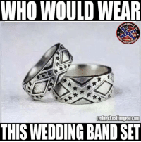 Memes, Wedding, and Band: WHO WOULD WEAR  DNECK  tedhecknationgearcom  THIS WEDDING BAND SET Like and share if y'all would wear these