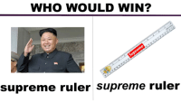 Supreme: WHO WOULD WIN?  5  supreme ruler supreme ruler