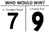 boi: WHO WOULD WIN?  a hungry bo  a tasty boi  7 9