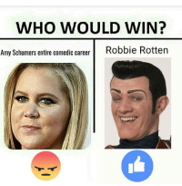 Amy Schumer, Dank Memes, and Amy: WHO WOULD WIN?  Amy Schumers entire comedic career  Robbie Rotten Who is Number One??