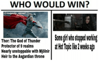 I still have Led Zeppelin stuck in my head whenever I see Thor Ragnarok stuff. -Hawkman thor hela ragnarok mcu marvel: WHO WOULD WIN?  arealgeeky memes  Somel stooed workin  Thor: The God of Thunder  Protector of 9 realms  Nearly unstoppable with Mjölnir  Heir to the Asgardian throne  lir atHotTopclike2wee sago I still have Led Zeppelin stuck in my head whenever I see Thor Ragnarok stuff. -Hawkman thor hela ragnarok mcu marvel