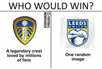 Leeds United has announced their new badge 😳: WHO WOULD WIN?  LEEDS  U NITE D  A legendary crest  loved by millions  of fans  One random  image Leeds United has announced their new badge 😳