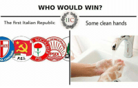 Thanks to Tommaso Pecorella, from our group: WHO WOULD WIN?  LIC Some clean hands  The first Italian Republic  SOC  EMO  ERTAS  M.  PSI  MLA Thanks to Tommaso Pecorella, from our group