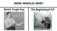 "Dank, Meme, and Tough: WHO WOULD WIN?  Manly Tough Guy The Beginning of UP <p>Who wins via /r/dank_meme <a href=""https://ift.tt/2GoVOYQ"">https://ift.tt/2GoVOYQ</a></p>"