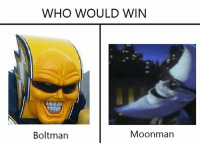 moonman: WHO WOULD WIN  Moonman  Boltman