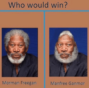 Putting my money on Manfree Ganmor: Who would win?  Morman Freegan  Manfree Ganmor Putting my money on Manfree Ganmor