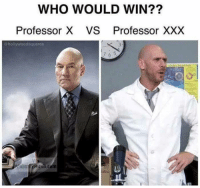 "Dank, Meme, and Rap: WHO WOULD WIN??  Professor X VS Professor XXX  @hollywoodsquares  7 6 5  si,com <p>Rap battles of history via /r/dank_meme <a href=""http://ift.tt/2FtRdUu"">http://ift.tt/2FtRdUu</a></p>"