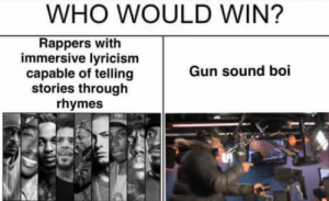 Club, Tumblr, and Blog: WHO WOULD WIN?  Rappers with  immersive lyricism  capable of telling  stories through  rhymes  Gun sound boi laughoutloud-club:  The ting goes Skrrrra