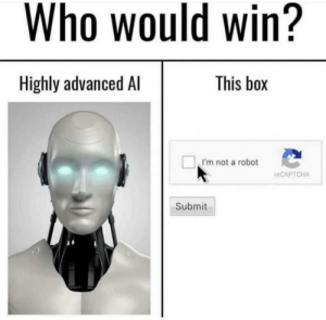 Who would win?: Who would win?  This box  Highly advanced Al  I'm not a robot  reCAPTCHA  Submit Who would win?