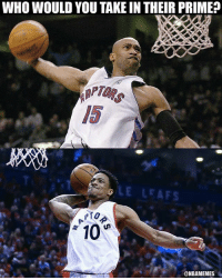Vince: WHO WOULD YOU TAKE IN THEIR PRIME?  #10RS  5  LE LEAFS  10  @NBAMEMES Vince