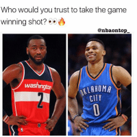 Who y'all got? 👀🤙🏽: Who would you trust to take the game  winning shot?  @nbaontop  washing  LAHOMA  CITY Who y'all got? 👀🤙🏽