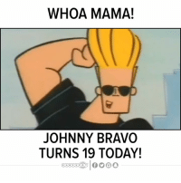 "Birthday, Funny, and Johnny Bravo: WHOA MAMA!  JOHNNY BRAVO  TURNS 19 TODAY! Happy 19th Birthday to ""Johnny Bravo""! My grandson turned me on to  him bout 5 years ago. I then met the artist that draws him last year, now we doin' some work together. Funny how things work. (SHOW YR LOVE IF U LIKE HIM & EVEN IF U DON'T HE'S COOL)!"