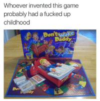 @true.hollywood happy father day: Whoever invented this game  probably had a fucked up  childhood  Dont Welke  Don @true.hollywood happy father day