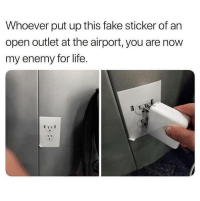 This is just wrong.. 😩😭 https://t.co/VWfTy9WMMH: Whoever put up this fake sticker of an  open outlet at the airport, you are now  my enemy for life.  TTD This is just wrong.. 😩😭 https://t.co/VWfTy9WMMH