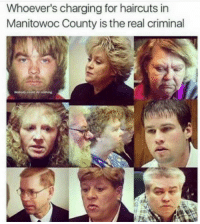 Haircut: Whoever's charging for haircuts in  Manitowoc County is the real criminal