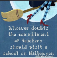 School, Teachers, and Commitment: Whoewer doubts  the commitment  of teachers  should wisit a  school on Hallow een  @LOLMiamiSchools