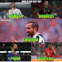 Memes, Best, and 🤖: WHOIS THE BEST CB?  Fly  Fly  RAMOS  BONUCCI  @Soccerclub  CHIELLIN  &PIQUE  BOATENG Who is the best CB?👇🏼