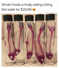 Yes finally (@the.purple.sock) (📸-photocred-@articulated_imagination): Whole Foods is finally selling rotting  fish water for $29.99  The.purple.sock Yes finally (@the.purple.sock) (📸-photocred-@articulated_imagination)