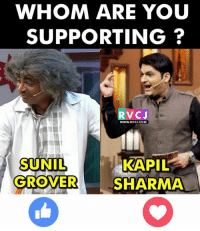 Memes, 🤖, and Kapil Sharma: WHOM ARE YOU  SUPPORTING  RVCJ  WWW.RVCJ.COM  KAPIL  SUNIL  GROVER  SHARMA Sunil Grover or Kapil Sharma?