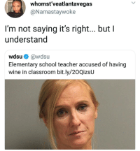 I know I say this a lot, but @BestMemes actually has the best memes 👌: whomst'veatlantavegas  @Namastaywoke  I'm not saying it's right... but I  understand  wdsu@wdsu  Elementary school teacher accused of having  wine in classroom bit.ly/20QizsU I know I say this a lot, but @BestMemes actually has the best memes 👌